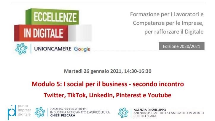 Webinar Eccellenze in Digitale 26 gennaio 2021 Modulo 5: I social per il business - secondo incontro Twitter, TikTok, LinkedIn, Pinterest e Youtube